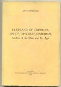 LIUDPRAND OF CREMONA. BISHOP, DIPLOMAT, HISTORIAN. STUDIES OF THE MAN AND HIS AGE.