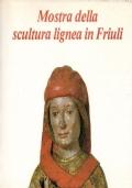 Mostra della scultura lignea in Friuli. Catalogo della mostra di Villa Manin di Passariano, 18 giugno - 31 ottobre 1983