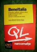BeneItalia. Economia, welfare, cultura, etica: la generazione di valori nell'uso sociale dei beni confiscati alle mafie