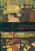 Toulouse-Lautrec e la Parigi dei cabarets