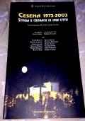 CESENA 1973-2003 STORIA E CRONACA DI UNA CITTA'