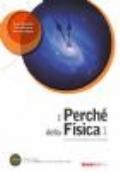 I PERCHE' DELLA FISICA - PER IL PRIMO BIENNIO DEL LICEO SCIENTIFICO