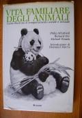VITA FAMILIARE DEGLI ANIMALI - Guida illustrata al comportamento sociale e sessuale