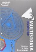 Imparare la storia in autonomia. Ediz. blu. Multistoria 3