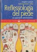 Iniziazione alla riflessologia del piede - Un approccio psicosomatico