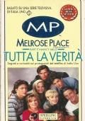 MELROSE PLACE: TUTTA LA VERITA'. Segreti e curiosità sui protagonisti del telefilm di Italia Uno