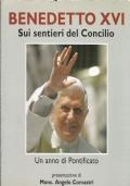 BENEDETTO XVI. Sui sentieri del Concilio. Un anno di Pontificato