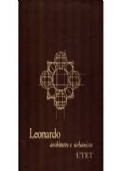 Leonardo architetto e urbanista