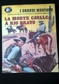 LA MORTE CAVALCA A RIO BRAVO