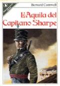 L'AQUILA DEL CAPITANO SHARPE (Sharpe's Eagle, 1981) - Prima edizione Sperling & Kupfer, ottobre 1982 - Pandora n. 151