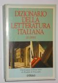 DIZIONARIO DELLA LETTERATURA ITALIANA LE OPERE