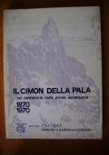 IL CIMON DELLA PALA NEL CENTENARIO DELLA PRIMA ASCENSIONE 1870/1970