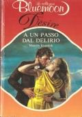 A un passo dal delirio (Bluemoon Desire 517 )