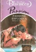 Passione esplosiva (Bluemoon Passion 67)