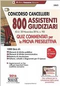 CONCORSO CANCELLIERI -800 ASSISTENTI GIUDIZIARI- MANUALE COMPLETO PER LA PROVA PRESELETTIVA - TEORIA E QUIZ ** VEDI LO SCONTO IN PROMOZIONE