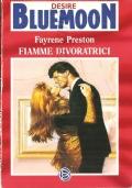 Fiamme divoratrici (Bluemoon Desire 457)