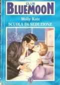 Scuola di seduzione (Bluemoon Club 504)