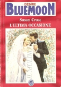 L'ultima occasione (Bluemoon Desire 465)