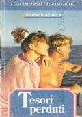 Tesori perduti (I tascabili Rosa di Grand Hotel) OMAGGIO CON L'ACQUISTO DI UN ALTRO VOLUME