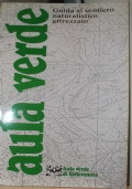 Aula verde. Guida al sentiero naturalistico illustrato