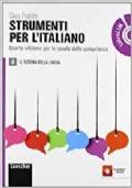 STRUMENTI PER L'ITALIANO VOLUME A+B E QUADERNO DELLE COMPETENZE