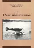 I PRIMATI AERONAUTICI ITALIANI (REGIA AERONAUTICA 1920/1940)