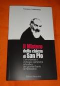 Il mistero della Chiesa di San Pio coincidenze e strategie esoteriche all'ombra del grande santo di Pietrelcina