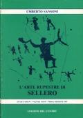 L'arte rupestre di Sellero. L'epoea in immagini di una comunità preistorica alpina