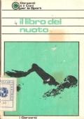 Il libro del nuoto: introduzione di Aronne Anghileri. Sezione tecnica di Claudio Armelloni (OMAGGIO)