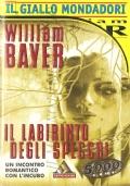 Il labirinto degli specchi (Il Giallo Mondadori n. 2588) GIALLI – WILLIAM BAYER