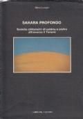 SAHARA PROFONDO, Sahara profondo Seimila chilometri di sabbia e pietre attraverso il Tenerè
