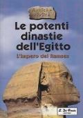 Le potenti dinastie dell'Egitto