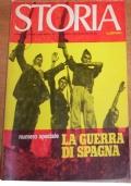 La guerra di Spagna. STORIA ILLUSTRATA. Numero Speciale.