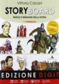 Storyboard. Per la Scuola media. Con espansione online vol.1 (prodotto in più parti di diverso formato)