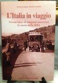 L'ITALIA IN VIAGGIO. NOVANT'ANNI DI TRASPORTI ATTRAVERSO LA STORIA DELLA SITA.