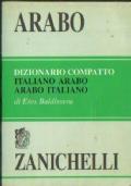 Arabo. Dizionario compatto. Italiano Arabo, Arabo Italiano. Eros Baldissera. Zanichelli
