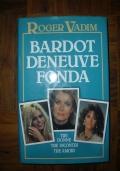 BARDOT DENEUVE FONDA