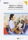 Igiene e cultura medico-sanitaria. Organizzazione dei servizi socio-sanitari.