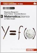 Matematica.bianco. Con Maths in english vol.5