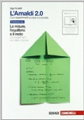 L'Amaldi 2.0. Le misure, l'equilibrio e il moto con esperimenti sul calore e la luce. Ediz. blu. Con espansione online. Per le Scuole superiori
