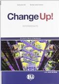 Change up! Intermediate. Student's book-Workbook. Volume unico. Con espansione online. Con 2 CD Audio. Per le Scuole superior