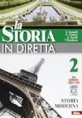 La storia in diretta. Per la Scuola media vol.2. Storia moderna