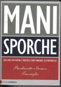 MANI SPORCHE-2001-2007 DESTRA E SINISTRA SI SONO MANGIATER LA II REPUBBLICA