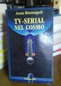 Tv - Serial nel cosmo