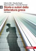 Storia e autori della letteratura greca. Con espansione online. Vol. 2: Età classica.