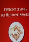 Frammenti di Storia del Mutualismo Savonese