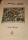 La città della carta. Ambiente, società, cultura nella storia di Fabriano.