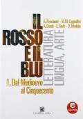 Il Rosso e il blu. 1 Con antologia della Divina Commedia-Prova INVALSI italiano. Per le Scuole superiori.