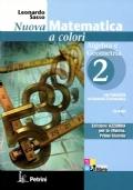 Nuova Matematica a colori 2. Algebra e geometria. Edizione Azzurra