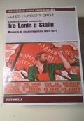L' INTERNAZIONALE COMUNISTA TRA LENIN E STALIN MEMORIE DI UN PROTAGONISTA 1891/1941